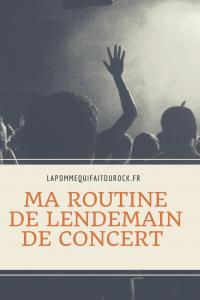 routine de lendemain de concert