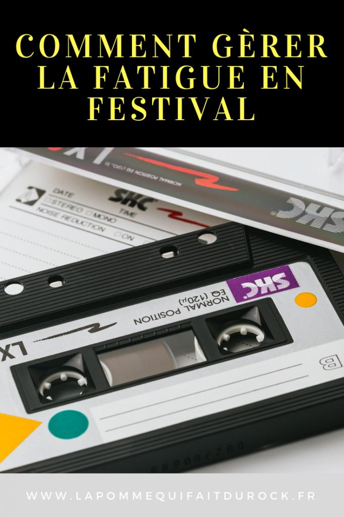 Comment gèrer la fatigue en festival