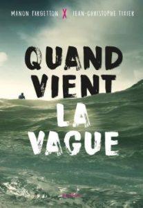 Quand vient la vague de Jean-Christophe Tixier et Manon Fargetton