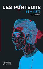 Mon avis sur Les porteurs : Matt de Cat Kueva