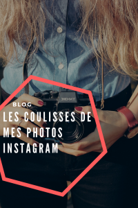 Les coulisses de mes photos Instagram