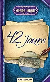 Avis sur 42 jours de Silène Edgar