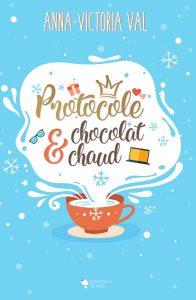 Avis sur Protocole et chocolat chaud d'Anna Victoria Val