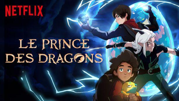 Mes dessins animés préférés sur Netflix le prince des dragons