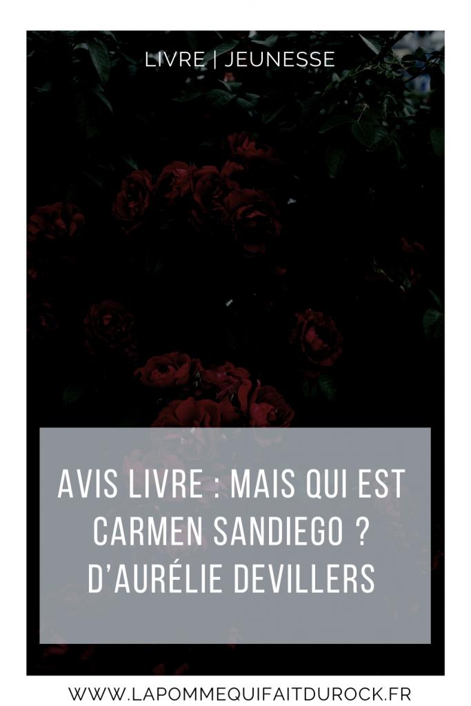 Mais qui est Carmen Sandiego? d'Aurélie Devillers