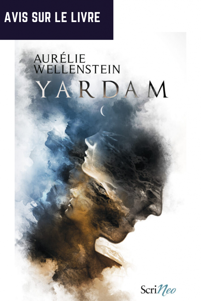 je vous donne mon avis sur le livre Yardam d'Aurélie Wellenstein 2