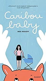 je vous donne mon Avis sur le livre Caribou Baby de Meg Rosoff 2