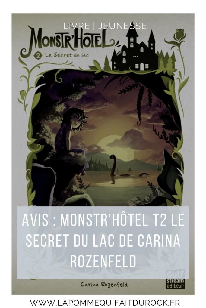 Je vous donne mon avis que le livre Monstr'hôtelT2 le secret du lac de Carina Rozenfeld