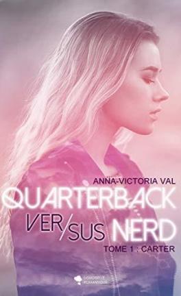 Je vous donne mon avis sur Quaterback VS Nerd d'Anna-Victoria Val